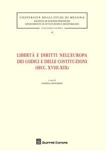 Foto Cover di Libertà e diritti nell'Europa dei codici e delle costituzioni (secc. XVIII-XIX), Libro di  edito da Giuffrè