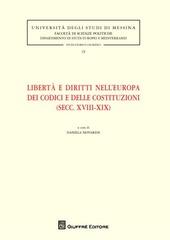 Libertà e diritti nell'Europa dei codici e delle costituzioni (secc. XVIII-XIX)