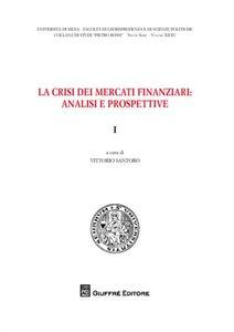 Foto Cover di La crisi dei mercati finanziari. Analisi e prospettive. Vol. 1, Libro di  edito da Giuffrè