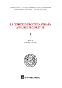 Libro La crisi dei mercati finanziari. Analisi e prospettive. Vol. 1