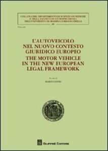 Libro L' autoveicolo nel nuovo contesto giuridico europeo-The motor vehicle in the new european legal framework