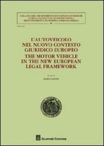 Libro L' autoveicolo nel nuovo contesto giuridico europeo-The motor vehicle in the new european legal framework
