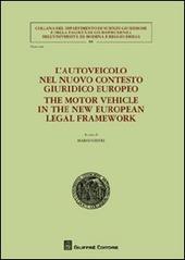 L' autoveicolo nel nuovo contesto giuridico europeo-The motor vehicle in the new european legal framework