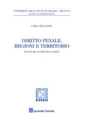 Diritto penale, regioni e territorio. Tecniche, funzioni e limiti