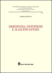 Disciplina antitrust e illecito civile