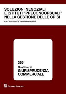 Foto Cover di Soluzioni negoziali e istituti preconcorsuali nella gestione delle crisi, Libro di  edito da Giuffrè