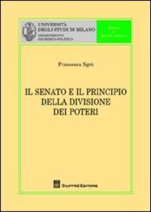 Libro Il senato e il principio della divisione dei poteri Francesca Sgrò