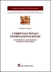 I tribunali penali internazionalizzati. Fondamento, giurisdizione e diritto applicabile
