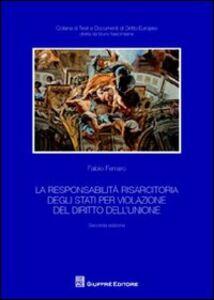 Libro La responsabilità risarcitoria degli Stati per violazione del diritto dell'Unione Fabio Ferraro