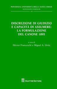 Libro Discrezione di giudizio e capacità di assumere: la formulazione del canone 1095