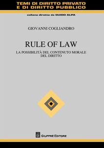 Libro Rule of law. La possibilità del contenuto morale del diritto Giovanni Cogliandro