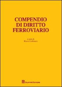 Libro Compendio di diritto ferroviario
