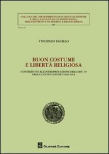 Buon costume e libertà religiosa. Contributo all'interpretazione dell'art. 19 della Costituzione italiana