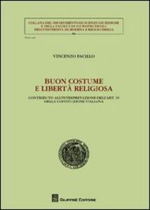 Libro Buon costume e libertà religiosa. Contributo all'interpretazione dell'art. 19 della Costituzione italiana Vincenzo Pacillo