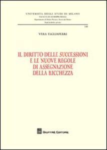 Foto Cover di Il diritto delle successioni e le nuove regole di assegnazione della ricchezza, Libro di Vera Tagliaferri, edito da Giuffrè