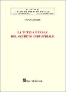 Libro La tutela penale del segreto industriale Stefania Giavazzi