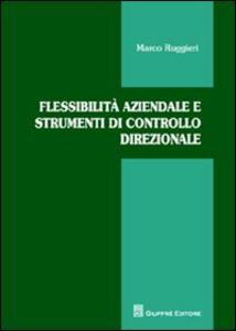 Flessibilità aziendale e strumenti di controllo direzionale