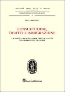 Libro Consuetudine, diritti e immigrazione. La pratica tradizionale dell'escissione nell'esperienza francese Lucia Bellucci