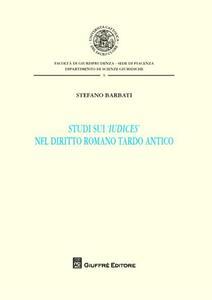 Studi sui «iudices» nel diritto romano tardo antico