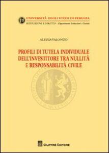 Libro Profili di tutela individuale dell'investitore tra nullità e responsabilità civile Alessia Valongo