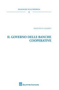 Foto Cover di Il governo delle banche cooperative, Libro di Francesco Salerno, edito da Giuffrè