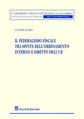 Il federalismo fiscale tra spinte dell'ordinamento interno e diritto dell'UE