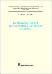 Foto Cover di La relazione umana alla luce della differenza sessuale, Libro di Flaminia Chizzola, edito da Giuffrè