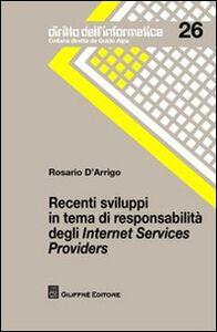 Libro Recenti sviluppi in tema di responsabilità degli Internet Services Providers Rosario D'Arrigo
