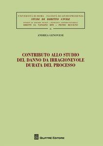 Foto Cover di Contributo allo studio del danno da irragionevole durata del processo, Libro di Andrea Genovese, edito da Giuffrè
