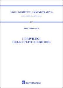 Libro I privilegi dello Stato debitore Matteo Gnes