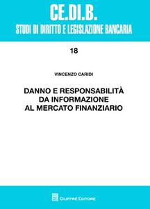 Libro Danno e responsabilità da informazione al mercato finanziario Vincenzo Caridi