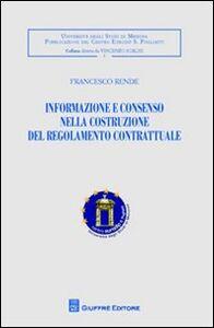 Libro Informazione e consenso nella costruzione del regolamento contrattuale Francesco Rende