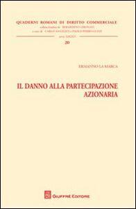 Foto Cover di Il danno alla partecipazione azionaria, Libro di Ermanno La Marca, edito da Giuffrè