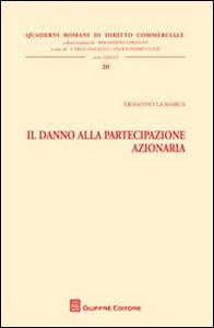 Libro Il danno alla partecipazione azionaria Ermanno La Marca