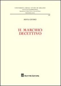 Libro Il marchio decettivo Silvia Giudici