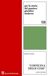 Libro «L'officina delle cose». Scritti minori Enrico Finzi