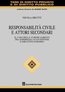 Responsabilità civile e attori secondari. Il caso della scheme liability tra esperienza statunitense e dibattito europeo