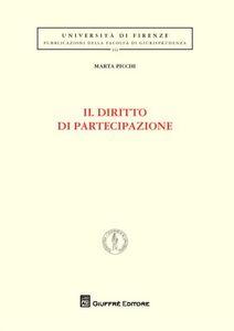 Foto Cover di Il diritto di partecipazione, Libro di Marta Picchi, edito da Giuffrè