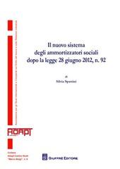 Il nuovo sistema degli ammortizzatori sociali dopo la legge 28 giugno 2012, n. 92