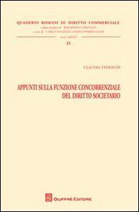 Foto Cover di Appunti sulla funzione concorrenziale del diritto societario, Libro di Claudia Tedeschi, edito da Giuffrè