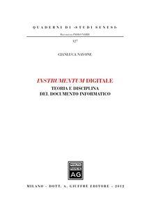 Libro Instrumentum digitale. Teoria e disciplina del documento informatico Gianluca Navone