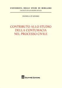 Foto Cover di Contributo allo studio della contumacia nel processo civile, Libro di Daniela D'Adamo, edito da Giuffrè