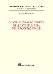 Contributo allo studio della contumacia nel processo civile