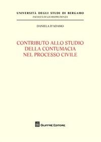 Contributo allo studio della contumacia nel processo civile - D'Adamo Daniela - wuz.it