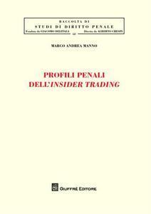 Libro Profili penali dell'insider trading Marco A. Manno
