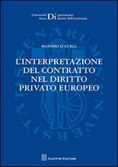 L' interpretazione del contratto nel diritto privato europeo