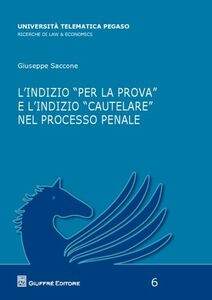 Foto Cover di L' indizio «per la prova» e l'indizio «cautelare» nel processo penale, Libro di Giuseppe Saccone, edito da Giuffrè