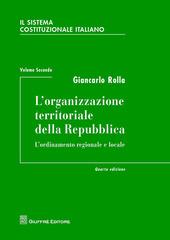 Il sistema costituzionale italiano. Vol. 2: L'organizzazione territoriale della Repubblica.