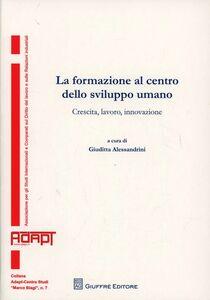 Foto Cover di La formazione al centro dello sviluppo umano. Crescita, lavoro, innovazione, Libro di  edito da Giuffrè