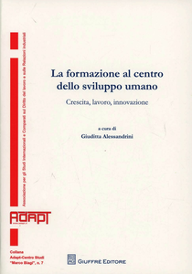 Libro La formazione al centro dello sviluppo umano. Crescita, lavoro, innovazione